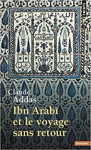 Jugurtha Bibliothèque En Ligne Ibn Arabî Et Le Voyage Sans Retour