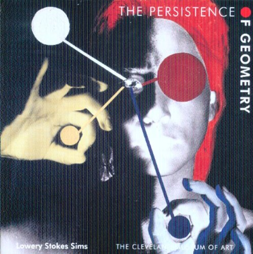 The Persistence of Geometry: Form, Content, and Culture in the Collection of the Cleveland Museum of Art pdf