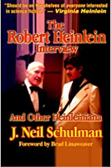 The Robert Heinlein Interview And Other Heinleiniana Kindle Edition