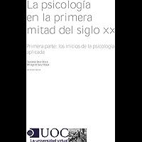 La psicología de la primera mitad del s. XX. Primera parte: los inicios de la psicología aplicada