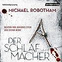 Der Schlafmacher (Joe O'Loughlins 10) Hörbuch von Michael Robotham Gesprochen von: Johannes Steck, Stefan Merki