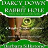 Darcy Down the Rabbit Hole: A Knights Templar Adventure