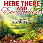 Here There and Everywhere: The Boy with the Gifted Eyes | Avlon McCreadie