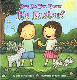 How Do You Know It's Easter?: A Springtime Lift-the-Flap Book ...