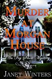 Murder at Morgan House, Janet Winters, 149041553X
