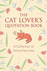 The Cat Lover's Quotation Book: A Collection of Feline Favorites Hardcover