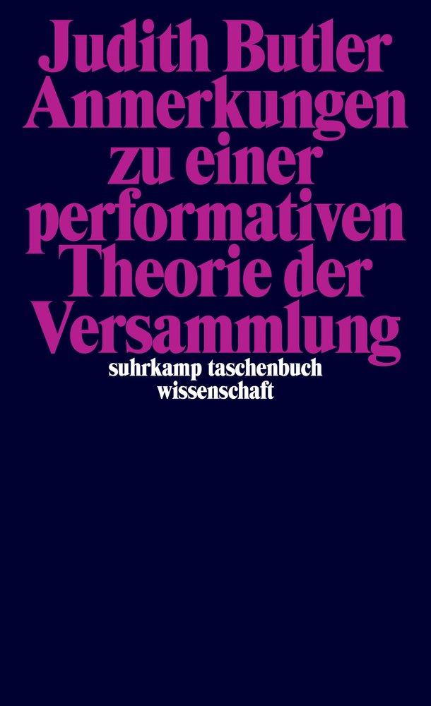 Anmerkungen zu einer performativen Theorie der Versammlung (suhrkamp taschenbuch wissenschaft)
