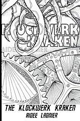The Klockwerk Kraken: The Color Your Own Cover Limited Edition Paperback