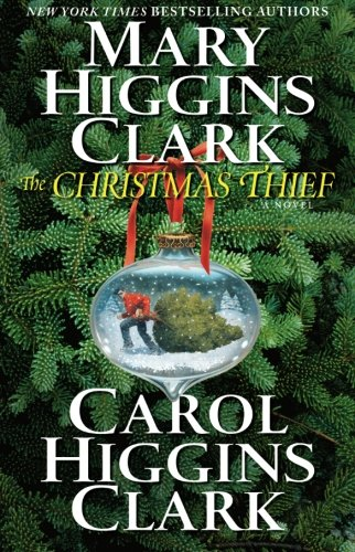 The Christmas Thief by Mary Higgins Clark and Carol Higgins Clark