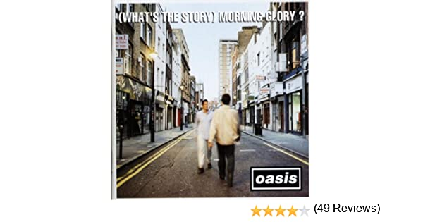 (Whats the Story) Morning Glory?