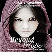 Beyond Hope: The Forever Time Travel Romance Series, Book 4 | Carol A. Spradling