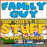 Family Guy: The Quest for Stuff Game Guide   Josh Abbott