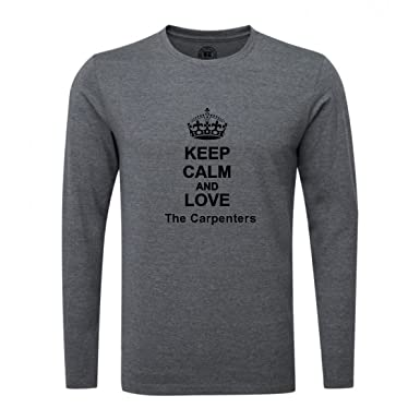 ce2ce529c Keep Calm and Love The Carpenters Luxury Slim Fit Long Sleeve Dark Grey T- Shirt (Large): Amazon.co.uk: Clothing