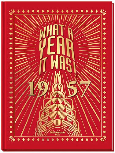 What A Year It Was! 1957: Great Birthday or Anniversary Gift
