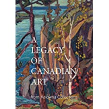 A Legacy of Canadian Art from Kelowna Collections