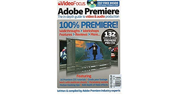 Video Focus Adobe Premiere Issue 3 UK The In-Depth Guide To