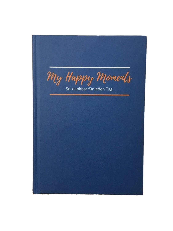 dankbarkeitstagebuch-fr-einsteiger-90-tage-einstiegshilfe-my-happy-moments-sei-dankbar-fr-jeden-tag-365-tage-voller-dankbarkeit-tagebuch-zum-glck-bewusstsein-erweitern-tolle-geschenkidee