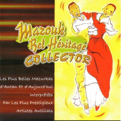 Mazouk bel héritage - Collector (Les plus belles mazurkas créoles)