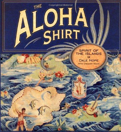 61ff28da The Aloha Shirt: Spirit Of The Islands: Dale Hope, Rosemary Wray ...