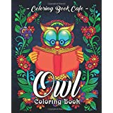 Owl Coloring Book: A Coloring Book for Adults Featuring Beautiful, Cute and Majestic Owl Designs for Stress Relief and Relaxation