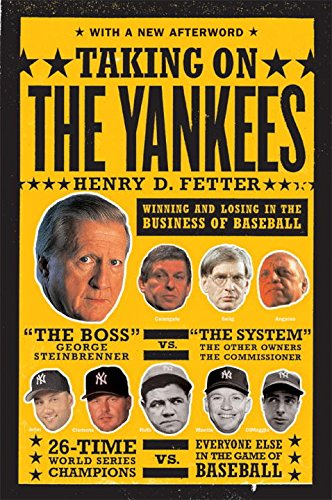 Taking On the Yankees: Winning and Losing in the Business of Baseball