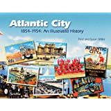 Atlantic City 1854-1954: An Illustrated History