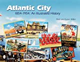 Atlantic City: 1854-1954: An Illustrated History