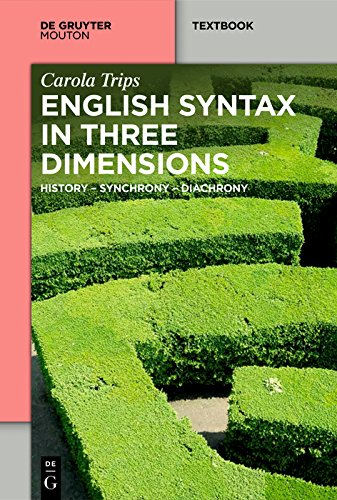 - English Syntax in Three Dimensions: History – Synchrony – Diachrony (Mouton Textbook)