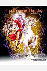 "The Return Of The King - Teacher's Workbook: A Teaching Aid For ""The Return Of The King"" Course Study"