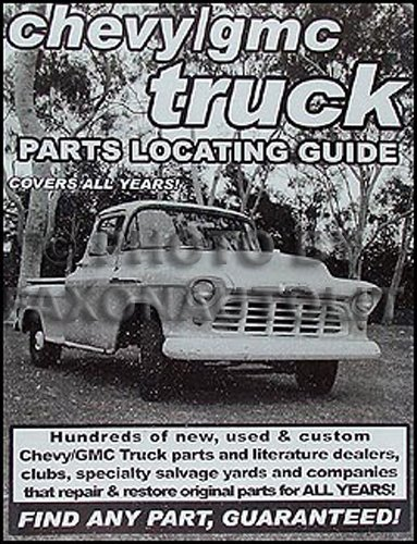 Find ANY Chevrolet or GMC Pickup Truck Part with Parts Locating Guide ()