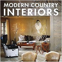 Modern Country Interiors: Engl. /Dt. /Span. /Franz. /Ital. Interior Design: Amazon.de: Daab Books: Bücher