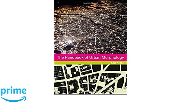 Amazon The Handbook Of Urban Morphology Series 9781118747698 Karl Kropf Books