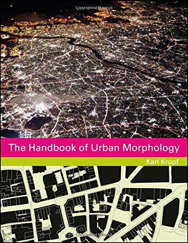 The Handbook of Urban Morphology (The Urban Handbook series)