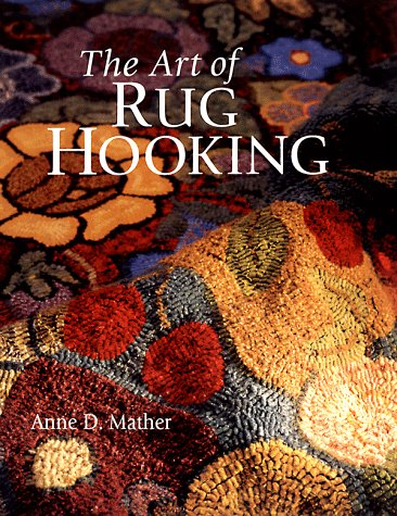 (The Art of Rug Hooking)