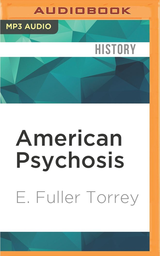 Download American Psychosis: How the Federal Government Destroyed the Mental Illness Treatment System ebook