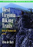 West Virginia Hiking Trails, 2nd: Hiking the Mountain State
