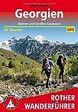 Georgien: Kleiner und Großer Kaukasus. 45 Touren. Mit GPS-Tracks (Rother Wanderführer)
