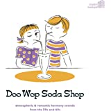 Doo Wop Soda Shop - Atmospheric & Romantic Harmony Sounds from the '50s and '60s