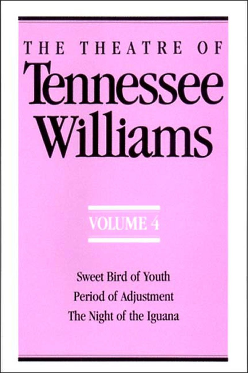 The Theatre Of Tennessee Williams Vol 4 Sweet Bird Youth Period Adjustment Night Iguana 9780811212571