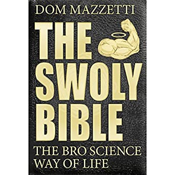 The Swoly Bible: The Bro Science Way of Life (Audio Download