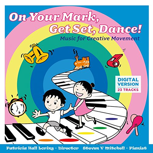 - On Your Mark, Get Set, Dance! Music for Creative Movement
