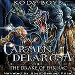 The Drake of Ehknac: The Adventures of Carmen Delarosa, Book 1 | Kody Boye