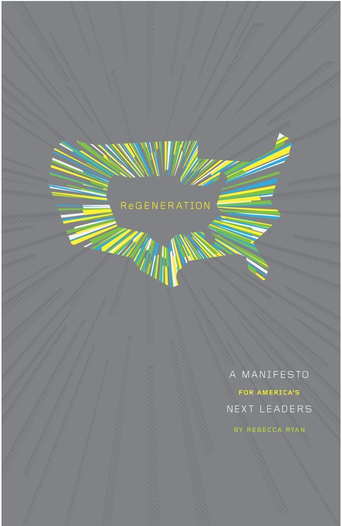 Read Online Regeneration: a Manifesto for America's Next Leaders PDF