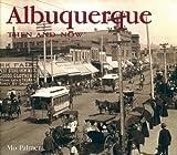Albuquerque Then and Now (Then & Now Thunder Bay)
