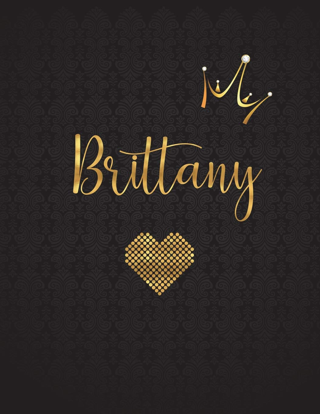 Brittany: Personalized Black XL Journal with Gold Lettering, Girl Names/Initials 8.5x11, Journal Notebook with 110 Inspirational Quotes, Journals to Write In for Women (Journals and Notebooks) pdf epub