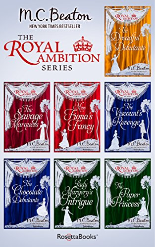 The Royal Ambition Series: The Dreadful Debutante, The Savage Marquess, Miss Fiona's Fancy, The Viscount's Revenge, The Chocolate Debutante, Lady Margery's Intrigue, The Paper Princess cover