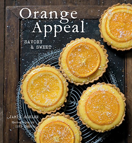 Orange Appeal: Savory and Sweet by Jamie Schler