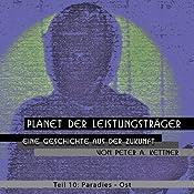 Paradies-Ost (Planet der Leistungsträger 10 ) | Peter A. Kettner
