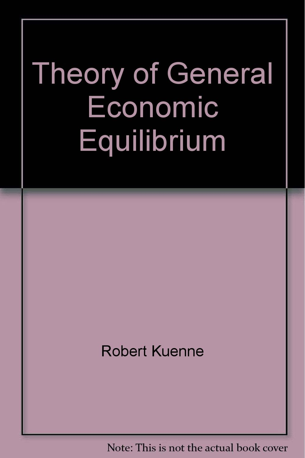 Theory Of General Economic Equilibrium Hardcover 21 Jun 1963