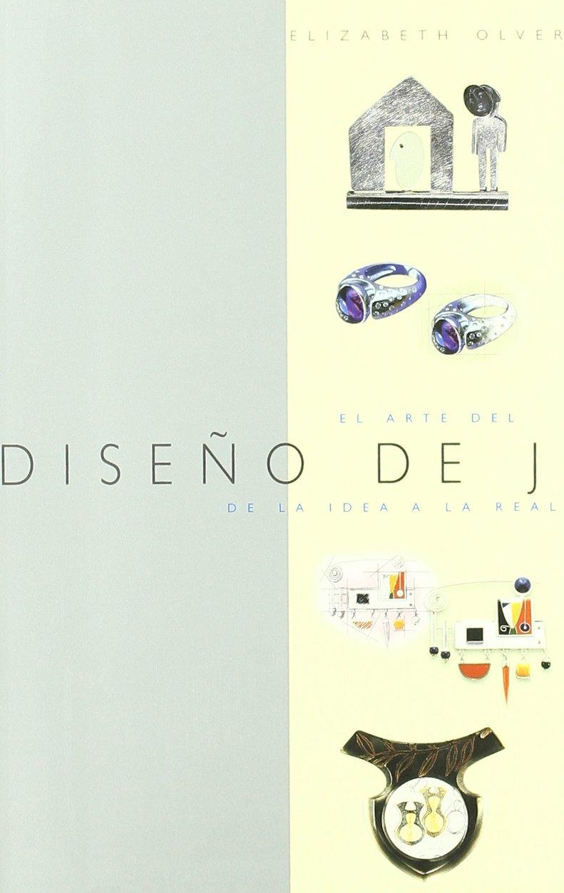 El arte del diseño de joyería: De la idea a la realidad (Joyeria Y Moda) Tapa blanda – 15 may 2009 Elizabeth Olver Teresa Casanovas Ana Herrera Ferrer EDITORIAL ACANTO S.A.